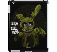 """I am still here"" Springtrap iPad Case/Skin"