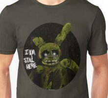 """I am still here"" Springtrap Unisex T-Shirt"