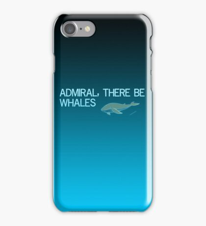 Admiral, there be whales!  iPhone Case/Skin