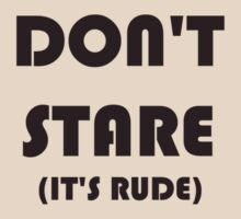 DON'T STARE  ---  IT'S RUDE! by whittyart