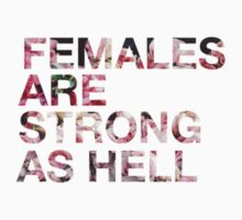 Females Are Strong As Hell - Roses/Trendy/Summer/Hipster Meme by Vrai Chic