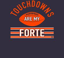 """Touchdowns Are My Forte"" Unisex T-Shirt"