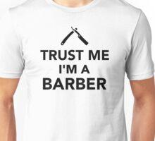 Trust me I'm a Barber  Unisex T-Shirt