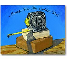 Always Use The Golden Rule poster Photographic Print