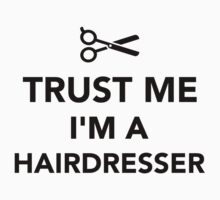 Trust me I'm a Hairdresser Kids Clothes