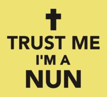 Trust me I'm a Nun Kids Clothes