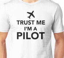 Trust me I'm a Pilot Unisex T-Shirt