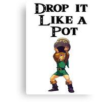 Drop it like a pot! Zelda Shirt Canvas Print