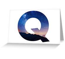 The Letter Q - night sky Greeting Card