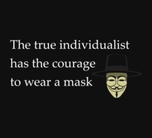The true individualist has the courage to wear a mask by memoradelia