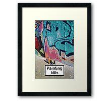 Painting kills Framed Print