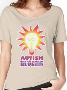 Rainbow Autism Doesn't Make Me Blue. Women's Relaxed Fit T-Shirt