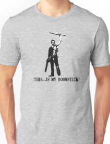 This...is my Boomstick! (Ash - Army of Darkness) Unisex T-Shirt