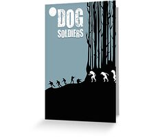 DOG SOLDIERS Greeting Card