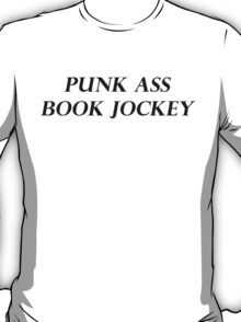 PUNK ASS BOOK JOCKEY T-Shirt
