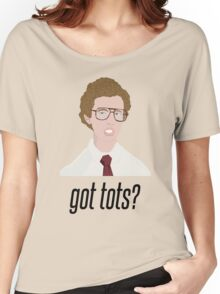 Napoleon Dynamite Got Tots? Women's Relaxed Fit T-Shirt