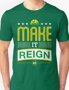 Make it Reign T-Shirt