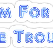 Do You Got Room For One More Troubled Soul Sticker