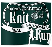 Some Grandmas Knit Real Grandmas Ride Run Poster
