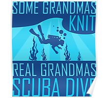 Some Grandmas Knit Real Grandmas Scuba Dive Poster
