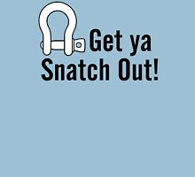 Get Ya Snatch Out! T-Shirt