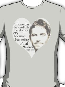 if one day speed kills me do not cry because i was smiling T-Shirt