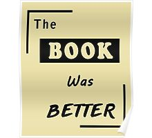 Books Addicted - The Book Was Better (Books Vs Movies) Poster