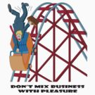 Don't Mix Business With Pleasure by Scott Westlake