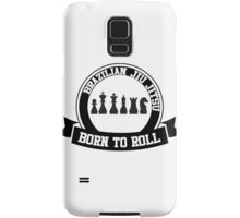 born to roll Samsung Galaxy Case/Skin