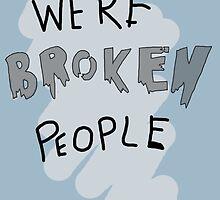We're broken people by featherarrow