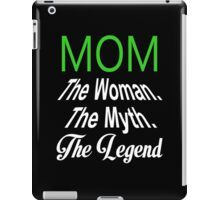Mom The Woman The Myth The Legend - TShirts & Hoodies iPad Case/Skin