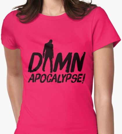 Damn Apocalypse! Womens Fitted T-Shirt