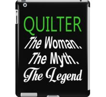 Quilter The Woman The Myth The Legend - Funny Tshirts iPad Case/Skin