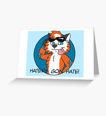 Maxie - Haters Gon' Hate! Greeting Card