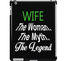Wife The Woman The Myth The Legend - Funny Tshirts iPad Case/Skin