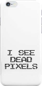 I see dead pixels - black ink by geekchic  tees
