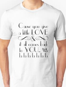 Bugsy Malone. 'Cause you give a little love...'  Unisex T-Shirt