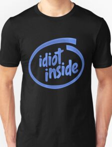 Idiot Inside Unisex T-Shirt