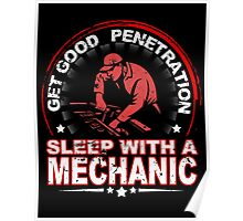 Get Good Penetration Sleep With A Mechanic - Funny Tshirts Poster