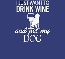 Drink-Wine-amp-Pet-My-Dog Unisex T-Shirt