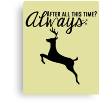 Harry Potter - After All This Time? Always Canvas Print