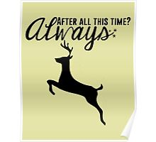 Harry Potter - After All This Time? Always Poster