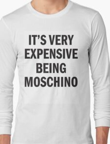 IT'S VERY EXPENSIVE BEING MOSCHINO Long Sleeve T-Shirt