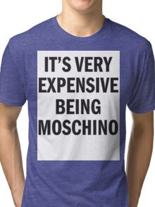 IT'S VERY EXPENSIVE BEING MOSCHINO Tri-blend T-Shirt