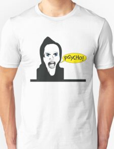 Marion Crane´s Psycho! Unisex T-Shirt