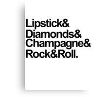 LIPSTICK,DIAMONDS,CHAMPAGNE, ROCK & ROLL Canvas Print