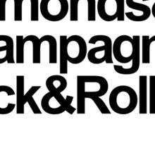LIPSTICK,DIAMONDS,CHAMPAGNE, ROCK & ROLL Sticker