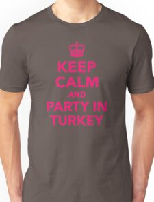Keep calm and party in Turkey Unisex T-Shirt