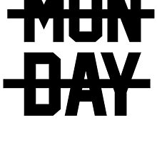 MONDAY by tculture