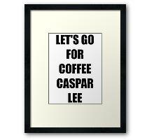 Let's go for Coffee Caspar Lee Framed Print